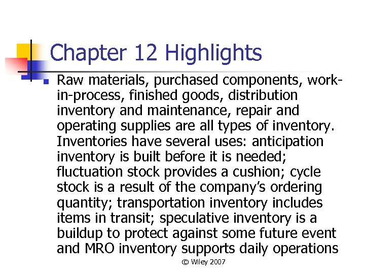 Chapter 12 Highlights n Raw materials, purchased components, workin-process, finished goods, distribution inventory and