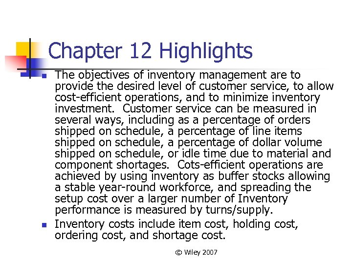 Chapter 12 Highlights n n The objectives of inventory management are to provide the