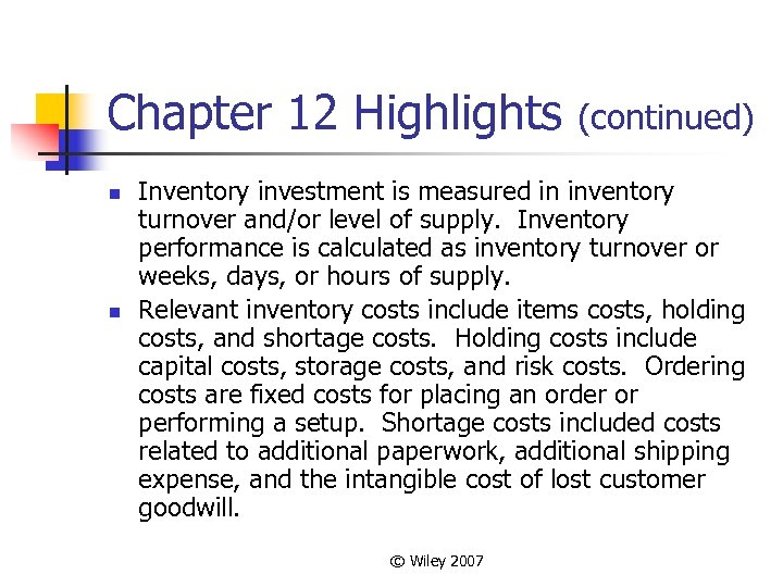 Chapter 12 Highlights n n (continued) Inventory investment is measured in inventory turnover and/or