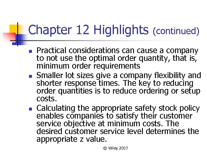 Chapter 12 Highlights n n n (continued) Practical considerations can cause a company to