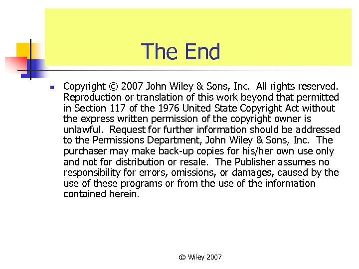 The End n Copyright © 2007 John Wiley & Sons, Inc. All rights reserved.