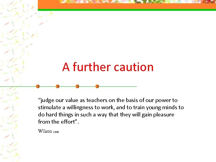 "A further caution ""judge our value as teachers on the basis of our power"