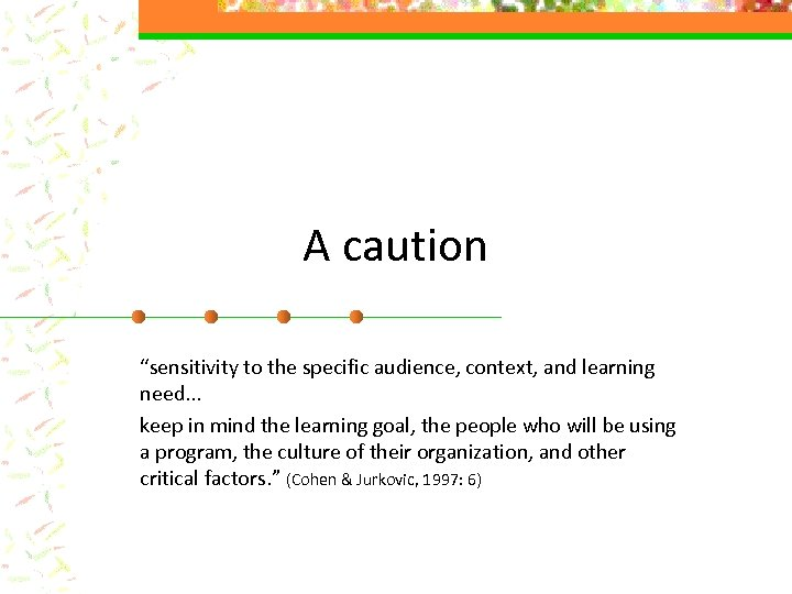 "A caution ""sensitivity to the specific audience, context, and learning need. . . keep"