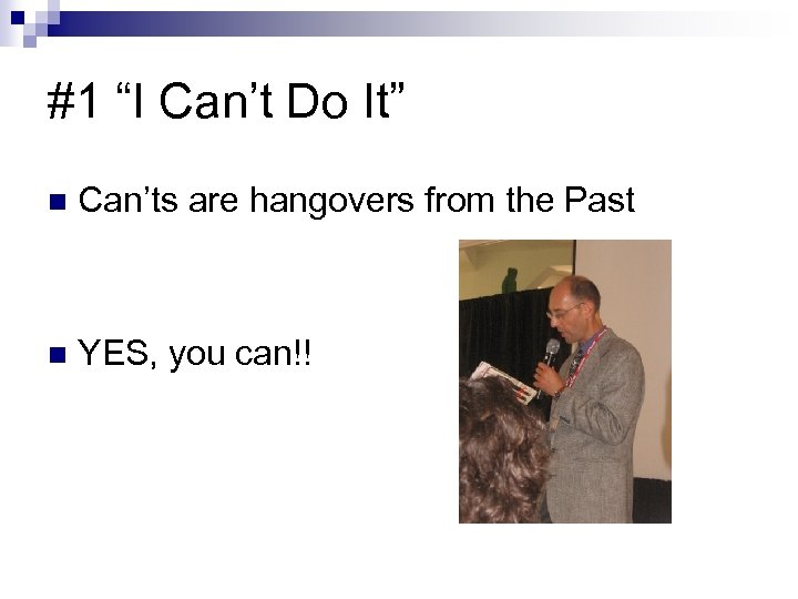 """#1 """"I Can't Do It"""" n Can'ts are hangovers from the Past n YES,"""
