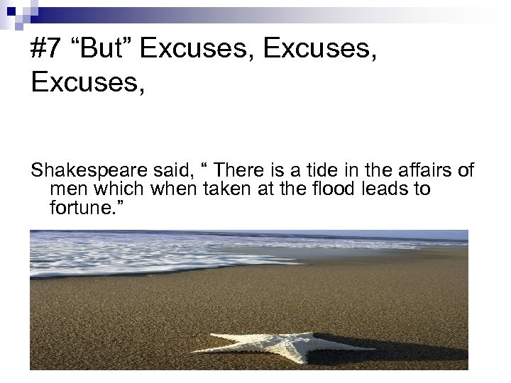 """#7 """"But"""" Excuses, Shakespeare said, """" There is a tide in the affairs of"""