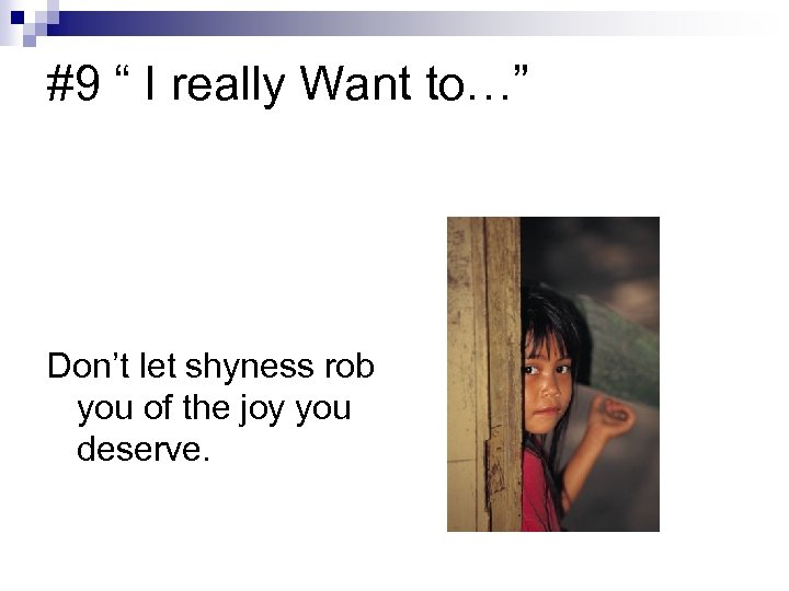 """#9 """" I really Want to…"""" Don't let shyness rob you of the joy"""