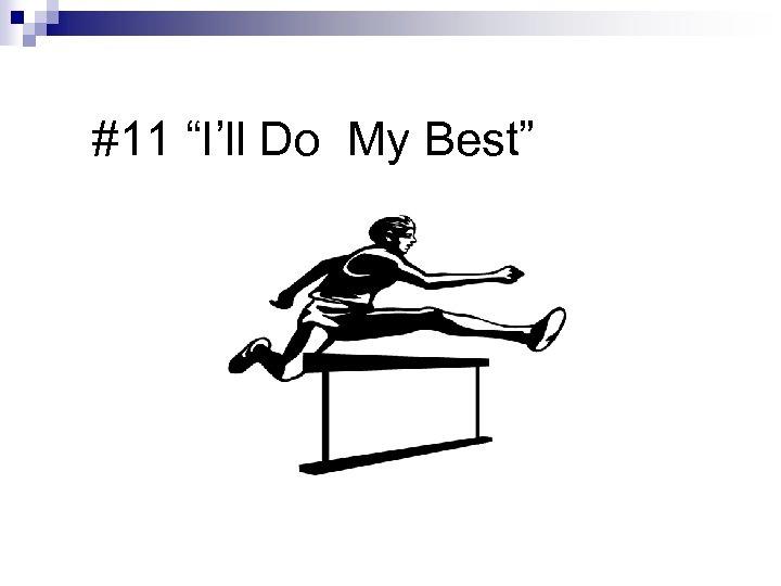"#11 ""I'll Do My Best"""