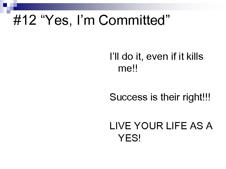 """#12 """"Yes, I'm Committed"""" I'll do it, even if it kills me!! Success is"""