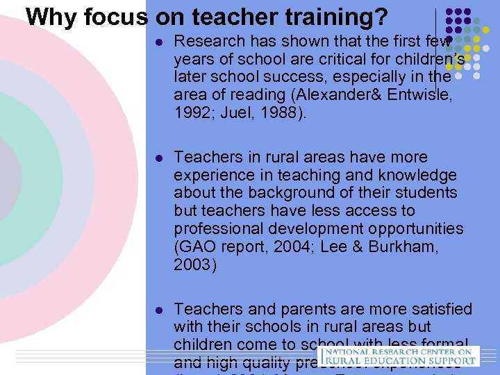 Why focus on teacher training? l Research has shown that the first few years
