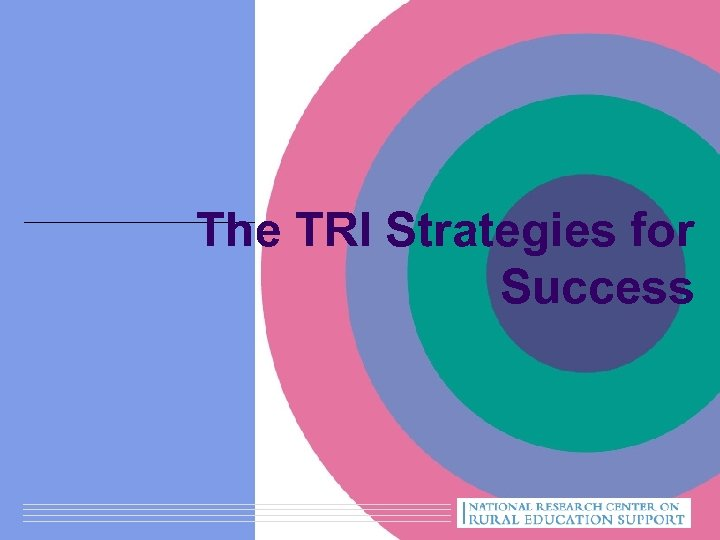 The TRI Strategies for Success