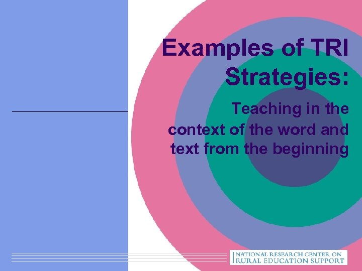 Examples of TRI Strategies: Teaching in the context of the word and text from