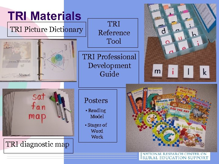 TRI Materials TRI Picture Dictionary TRI Reference Tool TRI Professional Development Guide Posters •