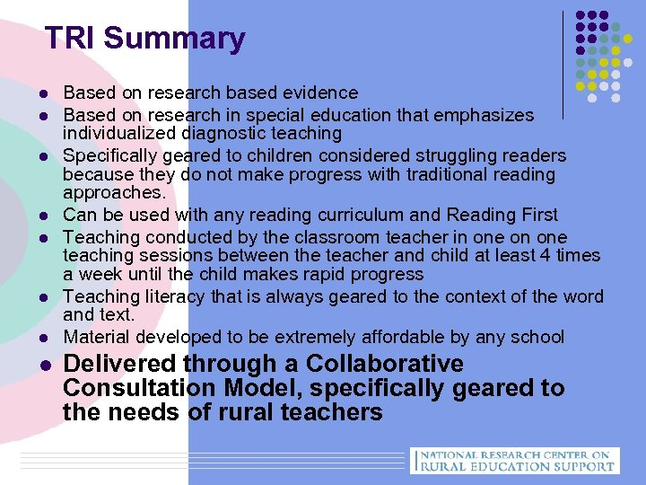 TRI Summary l l l l Based on research based evidence Based on research