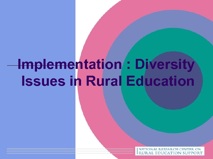 Implementation : Diversity Issues in Rural Education