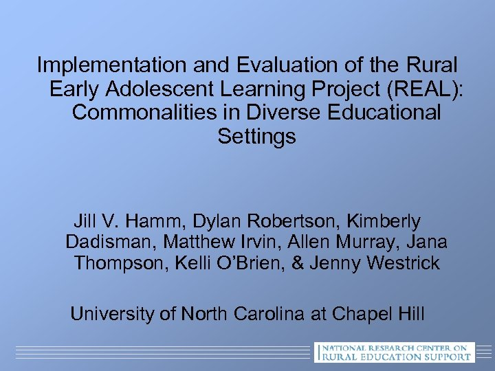Implementation and Evaluation of the Rural Early Adolescent Learning Project (REAL): Commonalities in Diverse