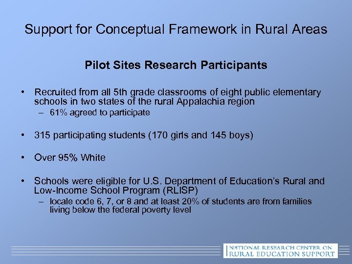 Support for Conceptual Framework in Rural Areas Pilot Sites Research Participants • Recruited from