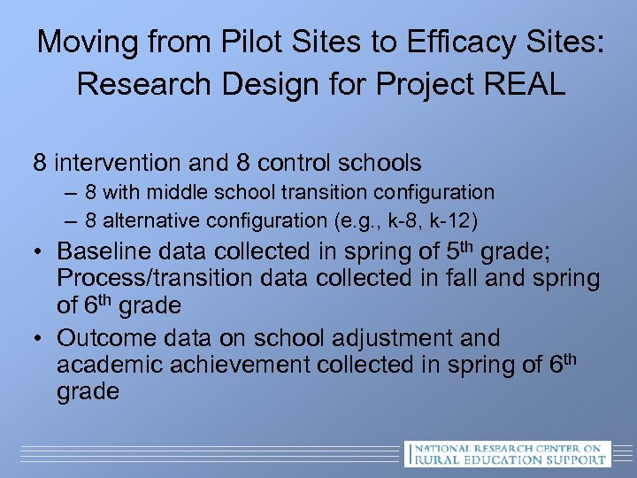 Moving from Pilot Sites to Efficacy Sites: Research Design for Project REAL 8 intervention
