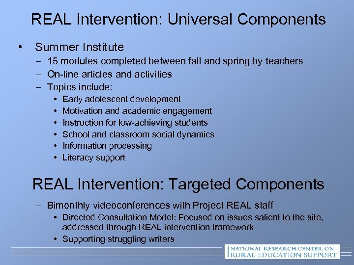 REAL Intervention: Universal Components • Summer Institute – 15 modules completed between fall and