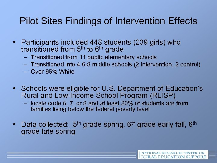 Pilot Sites Findings of Intervention Effects • Participants included 448 students (239 girls) who