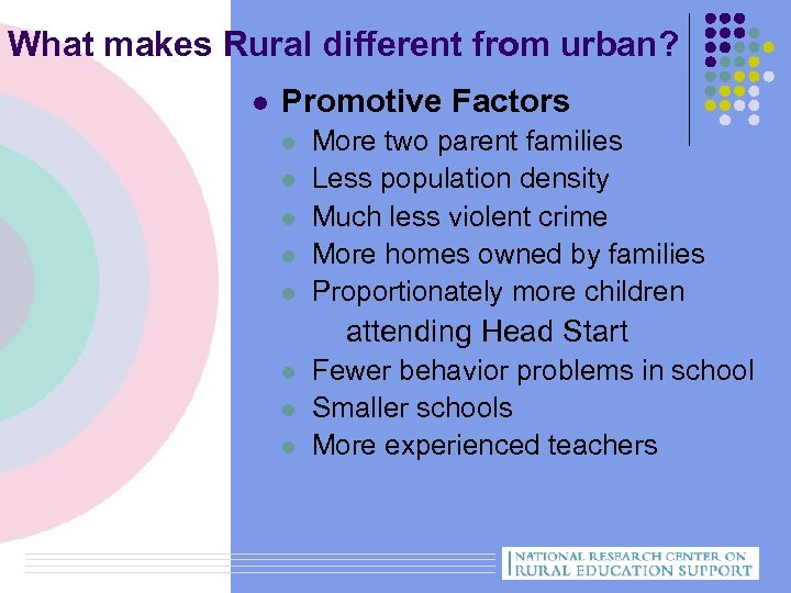 What makes Rural different from urban? l Promotive Factors l l l More two