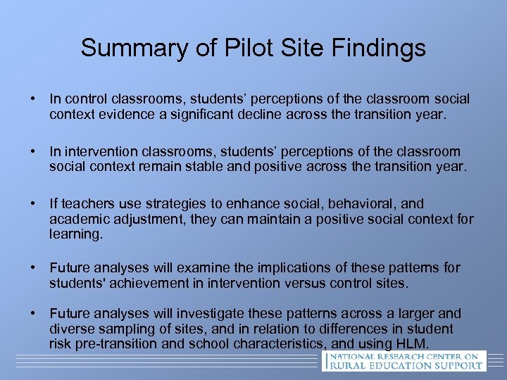 Summary of Pilot Site Findings • In control classrooms, students' perceptions of the classroom