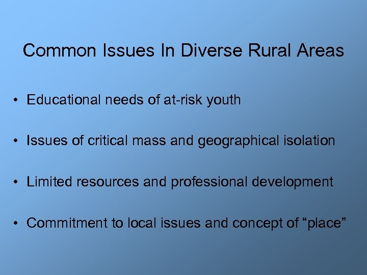 Common Issues In Diverse Rural Areas • Educational needs of at-risk youth • Issues