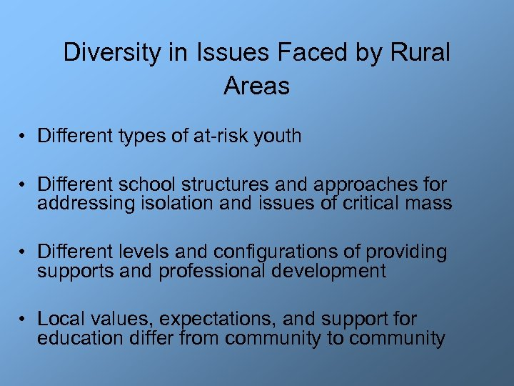 Diversity in Issues Faced by Rural Areas • Different types of at-risk youth •