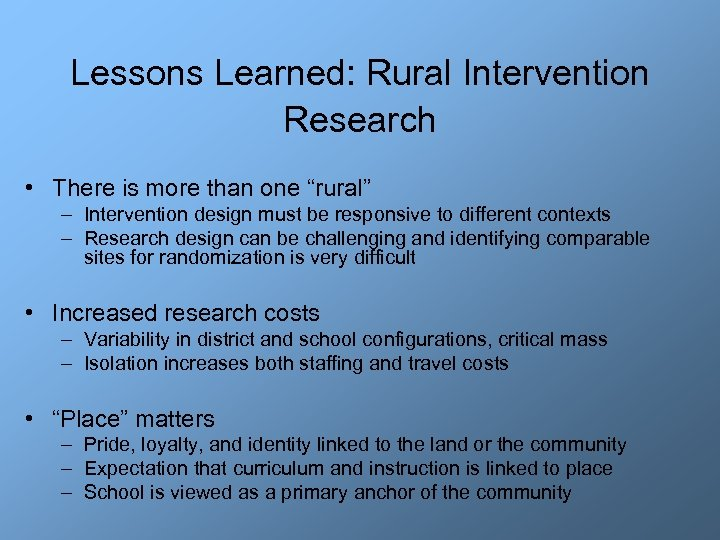 """Lessons Learned: Rural Intervention Research • There is more than one """"rural"""" – Intervention"""