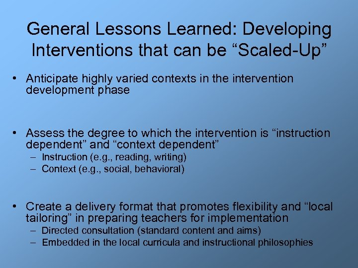 """General Lessons Learned: Developing Interventions that can be """"Scaled-Up"""" • Anticipate highly varied contexts"""