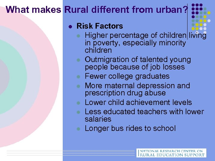 What makes Rural different from urban? l Risk Factors l Higher percentage of children