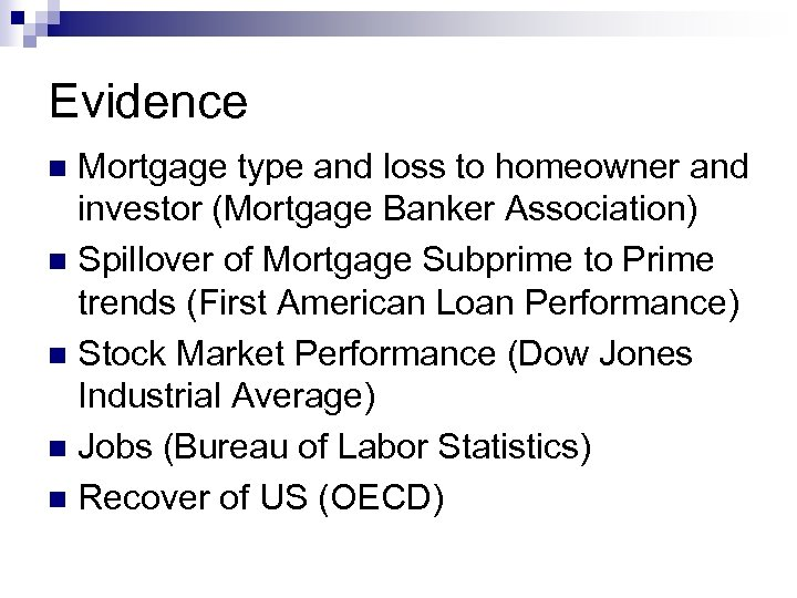 Evidence Mortgage type and loss to homeowner and investor (Mortgage Banker Association) n Spillover