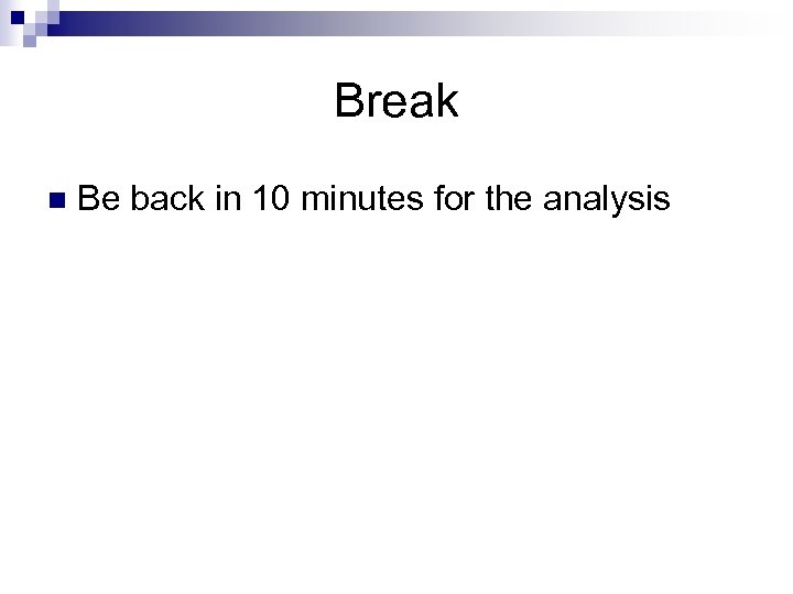 Break n Be back in 10 minutes for the analysis