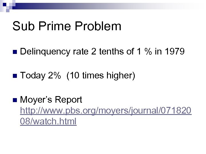 Sub Prime Problem n Delinquency rate 2 tenths of 1 % in 1979 n