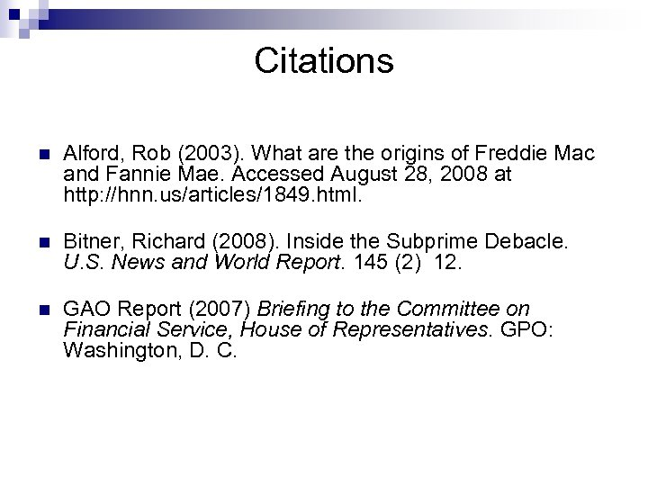 Citations n Alford, Rob (2003). What are the origins of Freddie Mac and Fannie