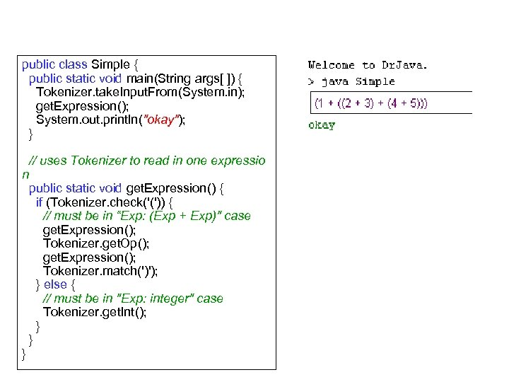public class Simple { public static void main(String args[ ]) { Tokenizer. take. Input.