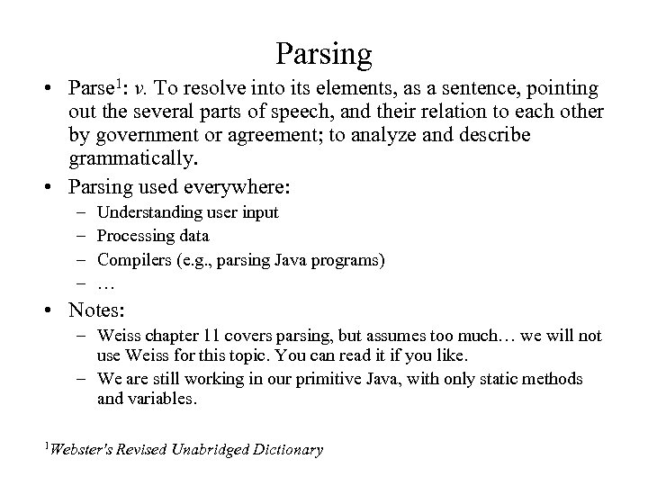 Parsing • Parse 1: v. To resolve into its elements, as a sentence, pointing