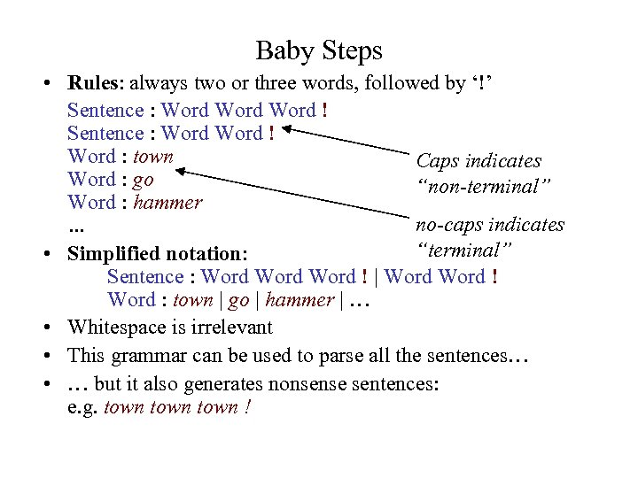 Baby Steps • Rules: always two or three words, followed by '!' Sentence :