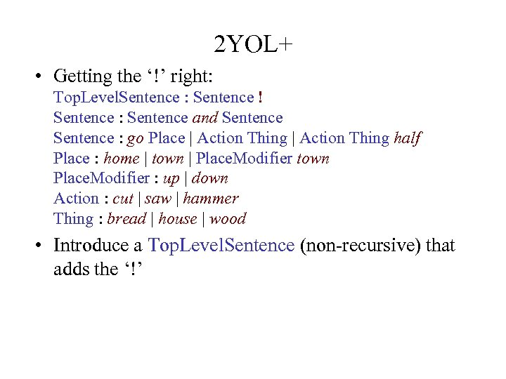 2 YOL+ • Getting the '!' right: Top. Level. Sentence : Sentence ! Sentence