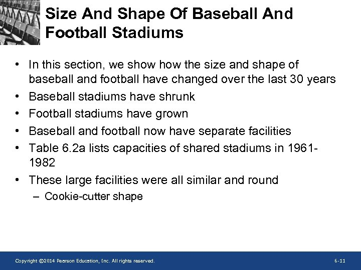 Size And Shape Of Baseball And Football Stadiums • In this section, we show