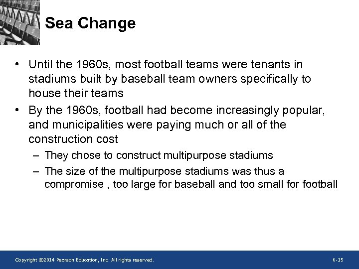 Sea Change • Until the 1960 s, most football teams were tenants in stadiums