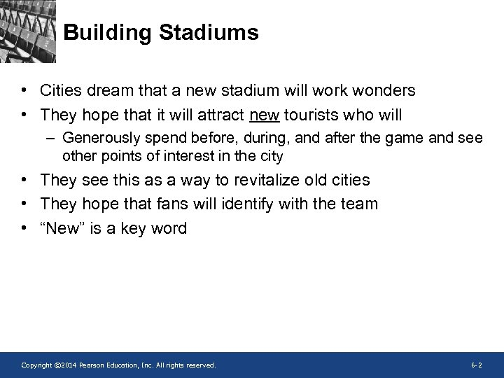 Building Stadiums • Cities dream that a new stadium will work wonders • They
