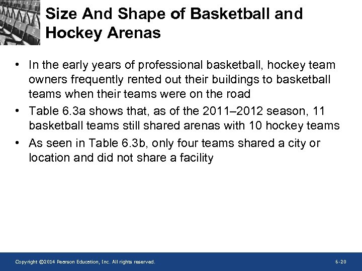 Size And Shape of Basketball and Hockey Arenas • In the early years of