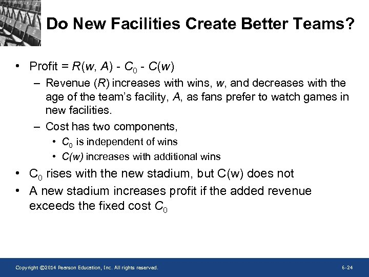 Do New Facilities Create Better Teams? • Profit = R(w, A) - C 0