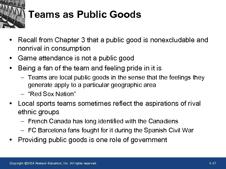 Teams as Public Goods • Recall from Chapter 3 that a public good is