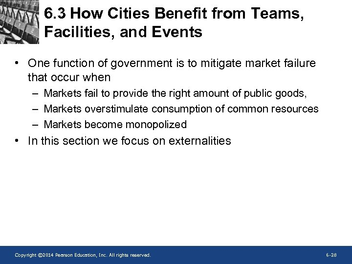 6. 3 How Cities Benefit from Teams, Facilities, and Events • One function of