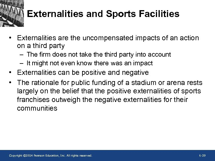Externalities and Sports Facilities • Externalities are the uncompensated impacts of an action on