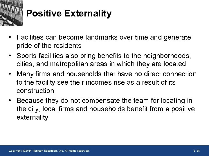 Positive Externality • Facilities can become landmarks over time and generate pride of the