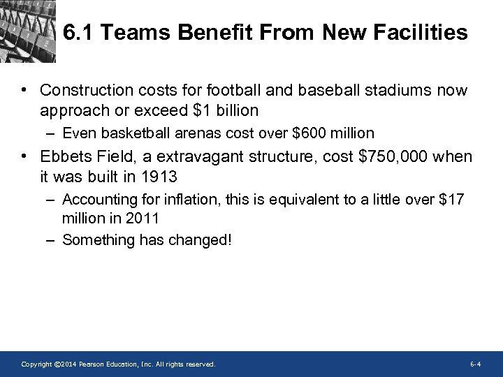 6. 1 Teams Benefit From New Facilities • Construction costs for football and baseball