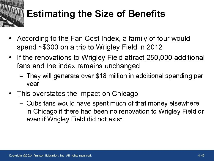 Estimating the Size of Benefits • According to the Fan Cost Index, a family