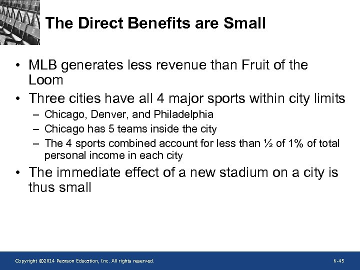 The Direct Benefits are Small • MLB generates less revenue than Fruit of the